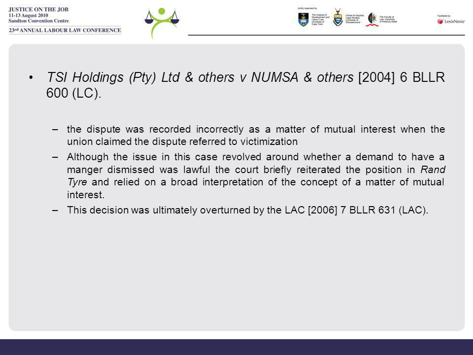 TSI Holdings (Pty) Ltd & others v NUMSA & others [2004] 6 BLLR 600 (LC).